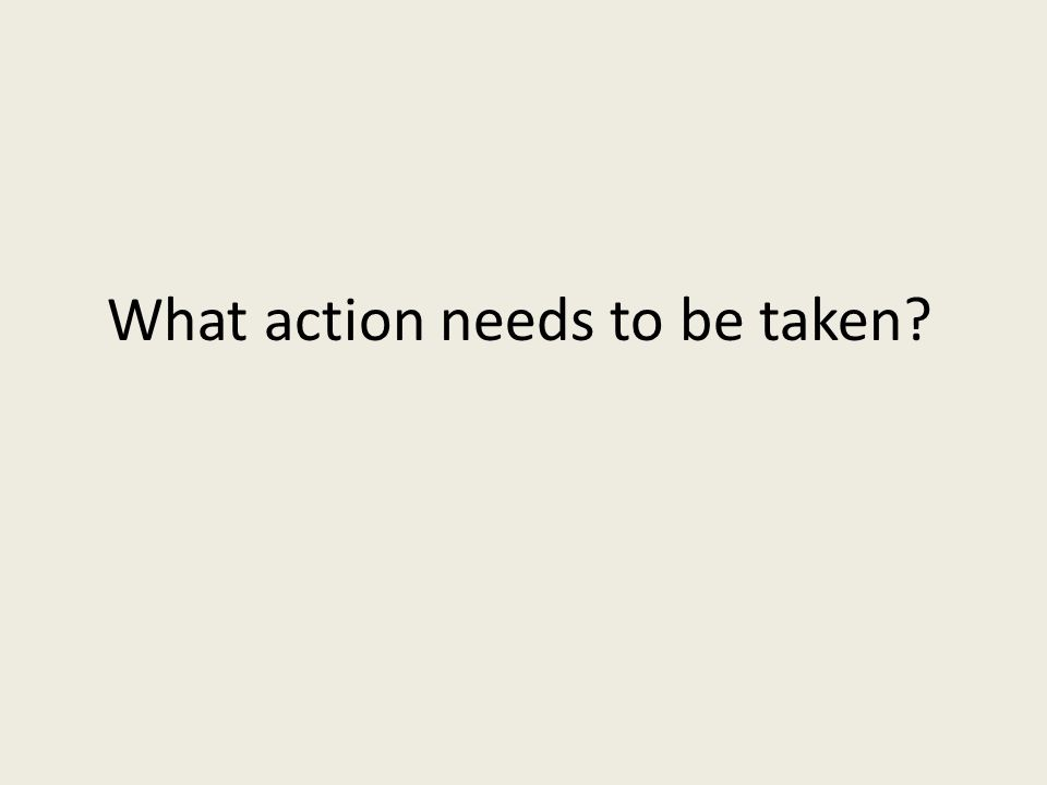 What action needs to be taken
