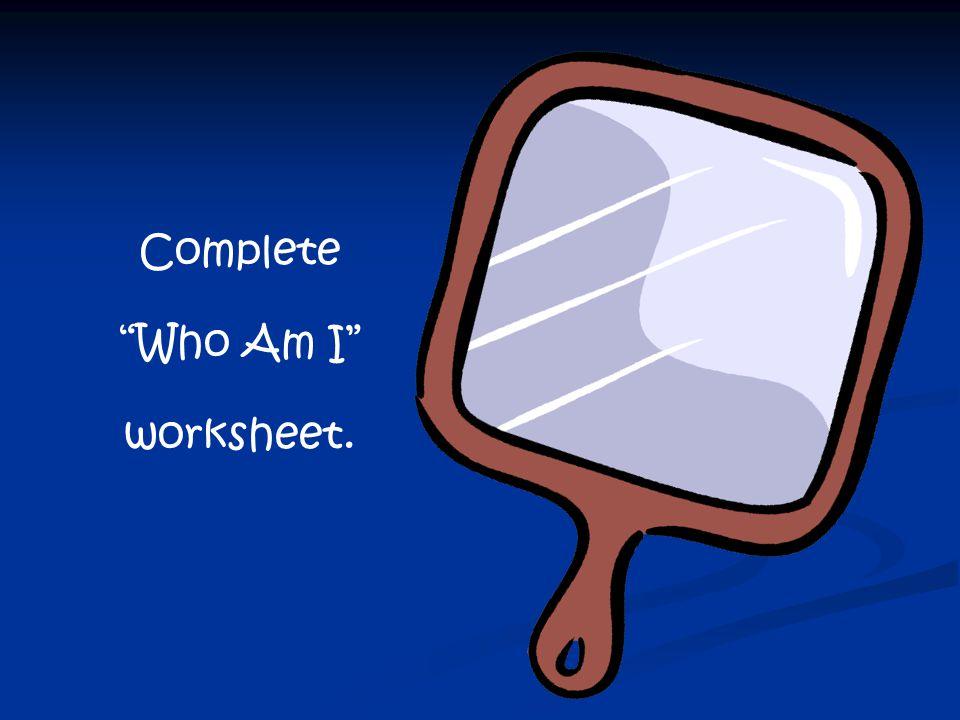 """Complete """"Who Am I"""" worksheet."""