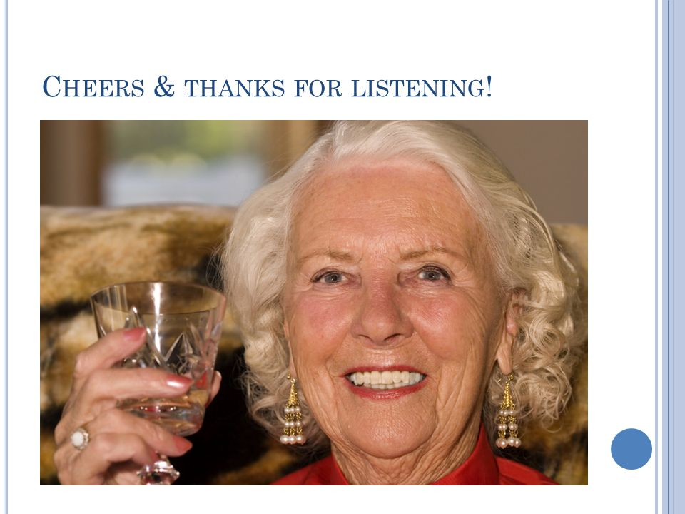 C HEERS & THANKS FOR LISTENING !
