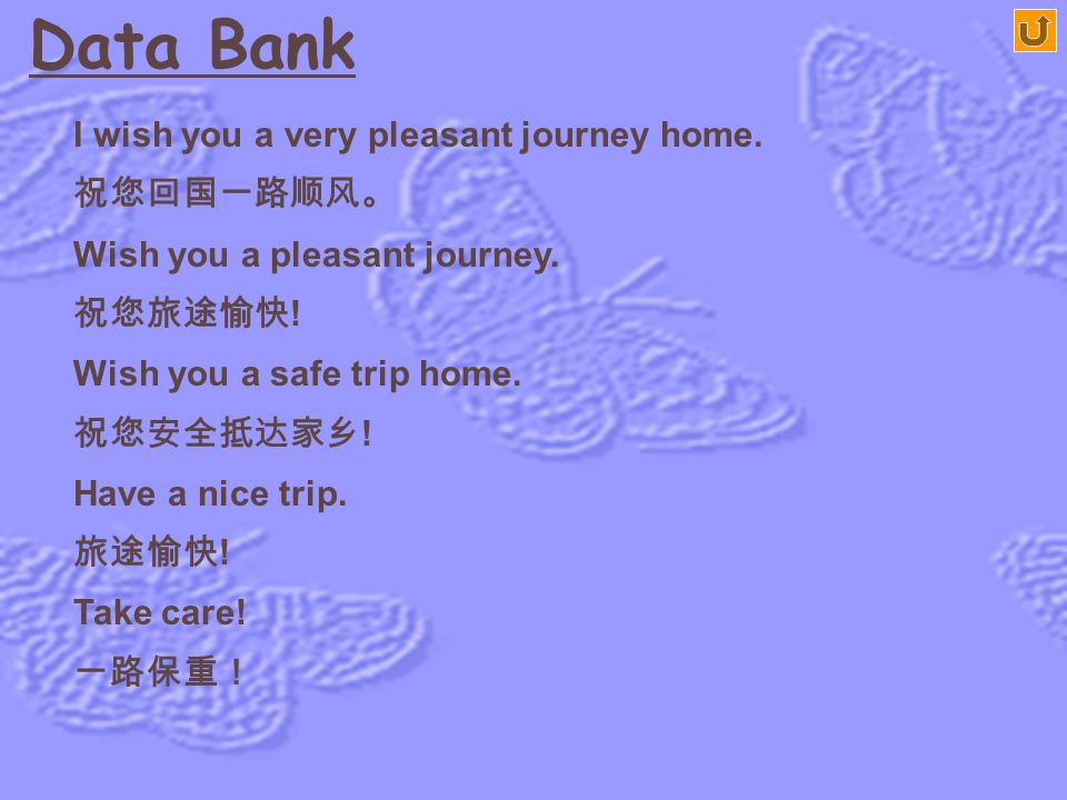 Data Bank Cheerio, Ann, and do keep in touch. 再见,安, 一定保持联系呀。 Yes, I will, Mary. Cheerio. 一定, 玛丽,再见! Goodbye and good luck! 再见了,祝您好运。 Hope you'll have