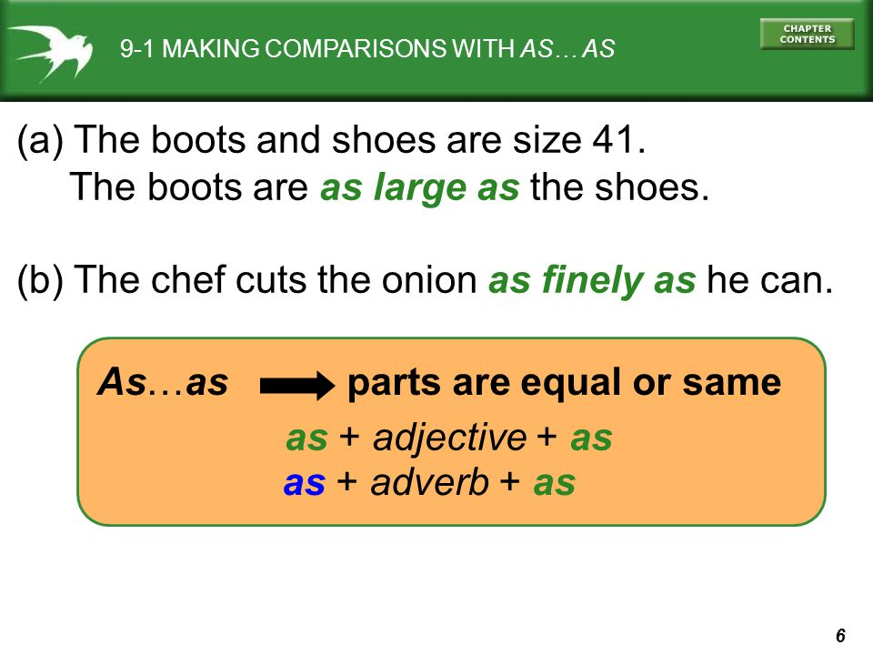 47 9-6 COMPARISONS WITH LESS…THAN AND NOT AS… AS (a) A toy is less educational than a book.