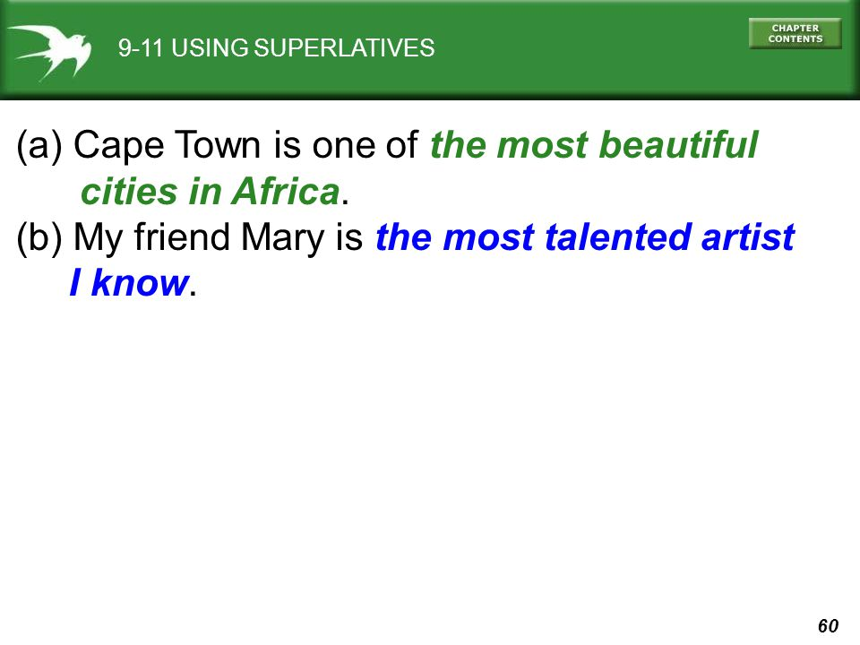 60 9-11 USING SUPERLATIVES (a) Cape Town is one of the most beautiful cities in Africa.