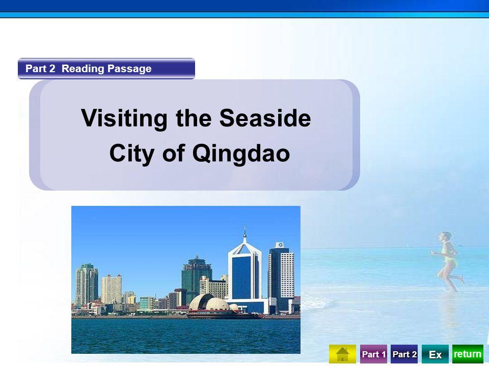 return Part 1 Part 2 Part 2 Ex Part 2 Reading Passage Visiting the Seaside City of Qingdao