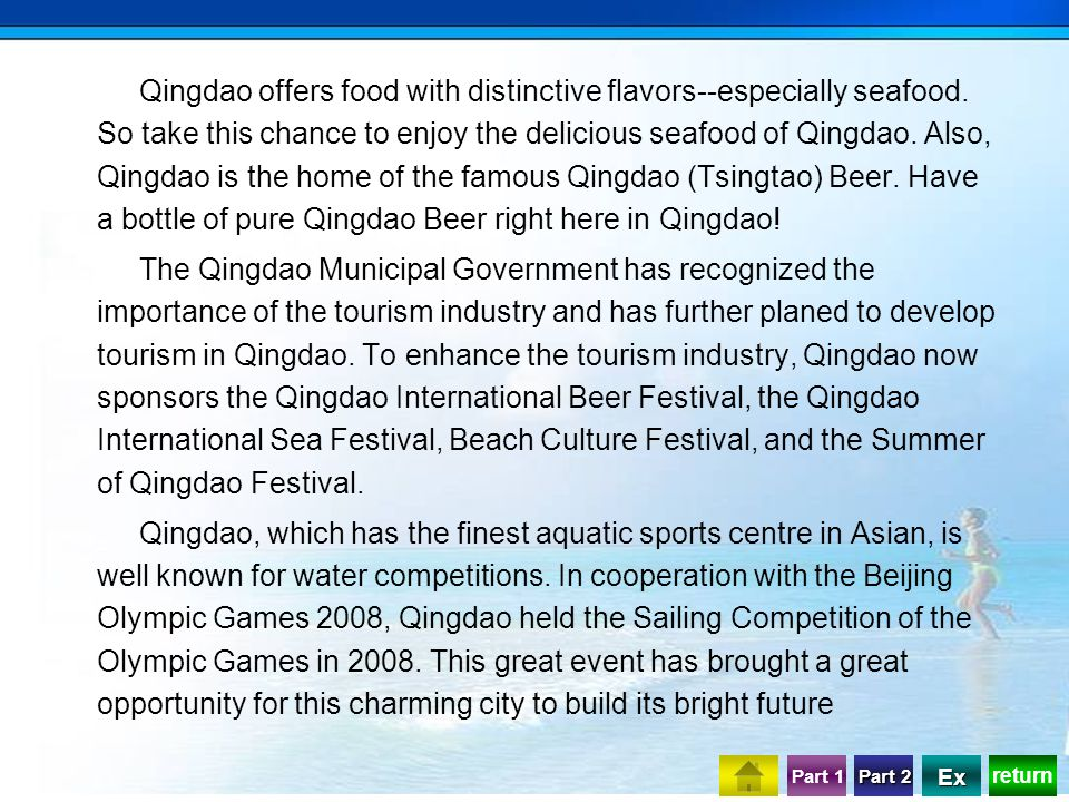 return Part 1 Part 2 Part 2 Ex Qingdao offers food with distinctive flavors--especially seafood.