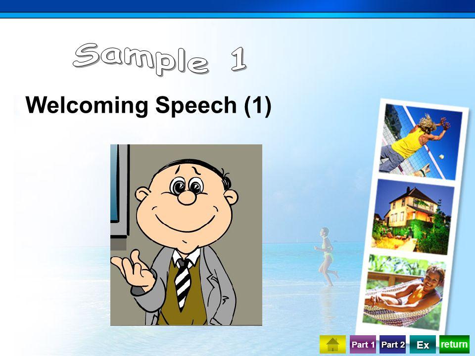 return Part 1 Part 2 Part 2 Ex Welcoming Speech (1)