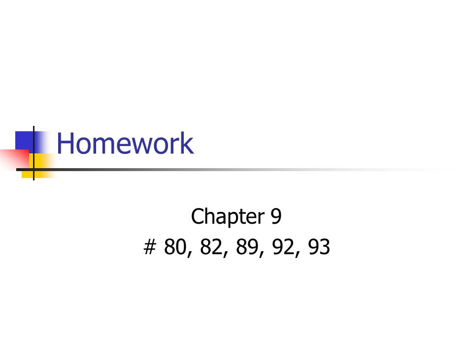 Homework Chapter 9 # 80, 82, 89, 92, 93