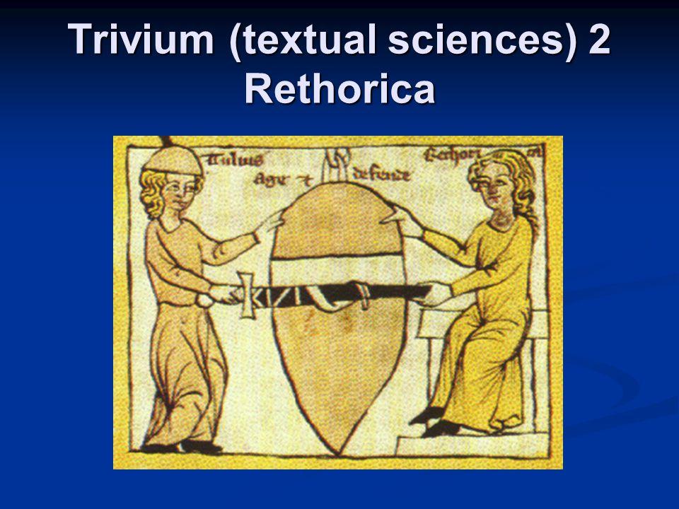 Trivium (textual sciences) 2 Rethorica