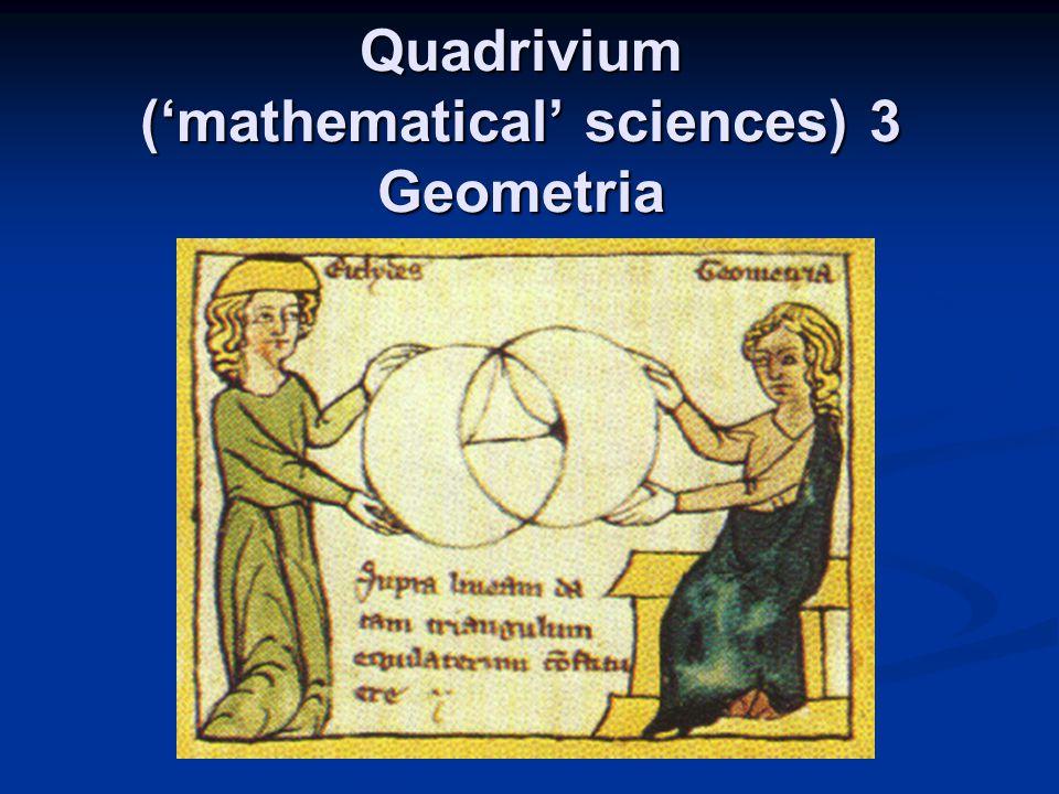 Quadrivium ('mathematical' sciences) 3 Geometria