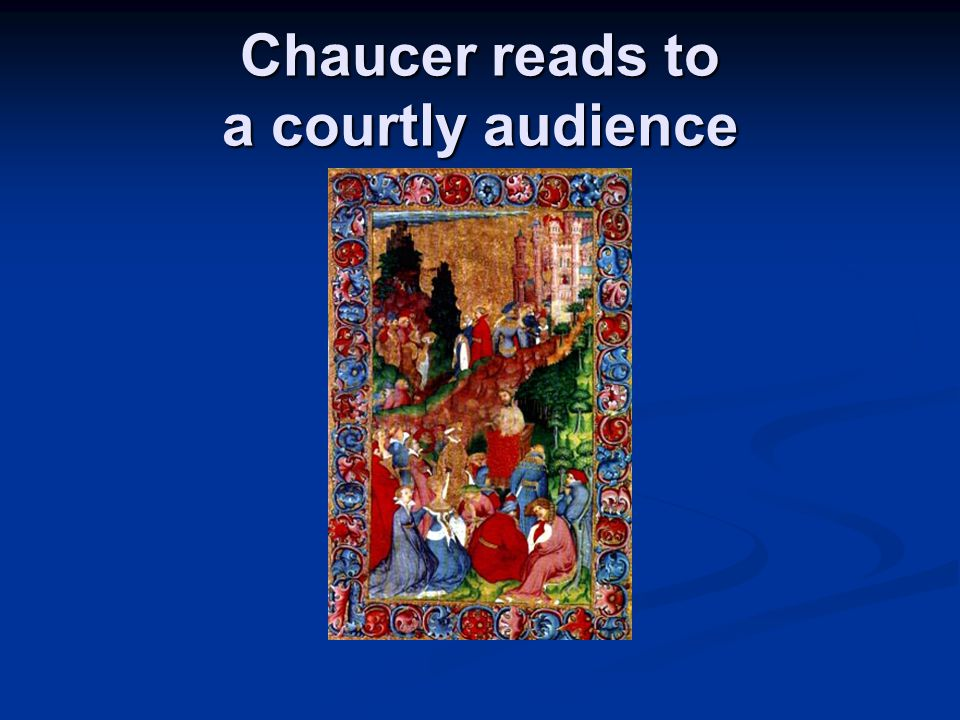 Chaucer reads to a courtly audience