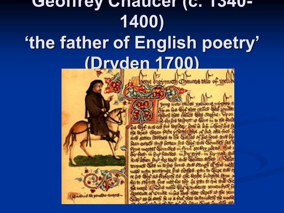 Chaucer's self-description He in the waast is shape as wel as I; This were a popet in an arm t'embrace For any womman, smal and fair of face.