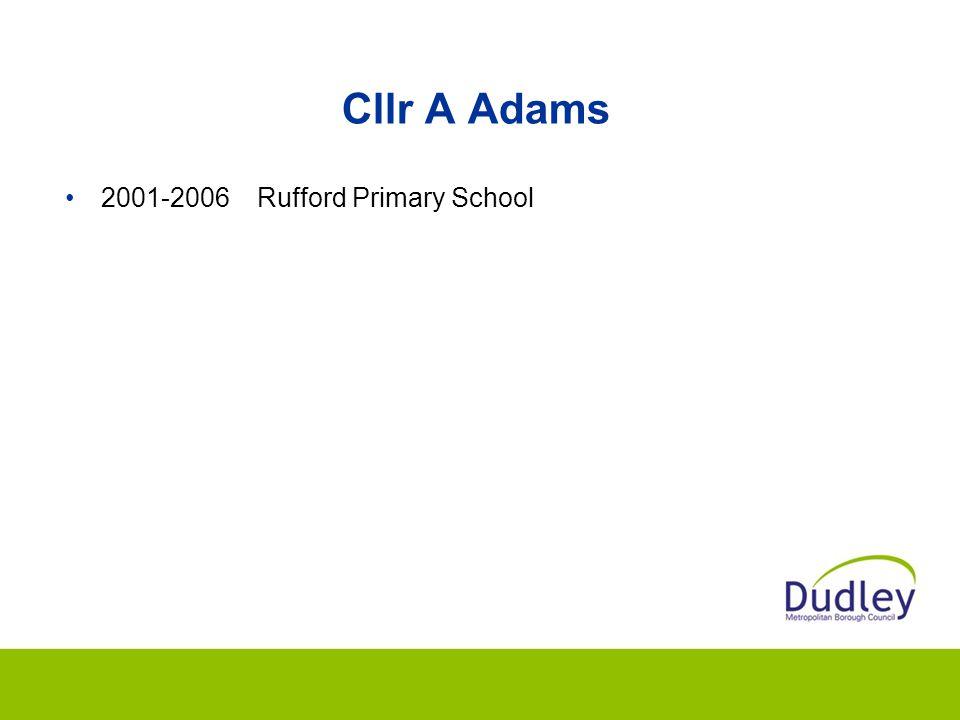 Cllr A Adams 2001-2006Rufford Primary School