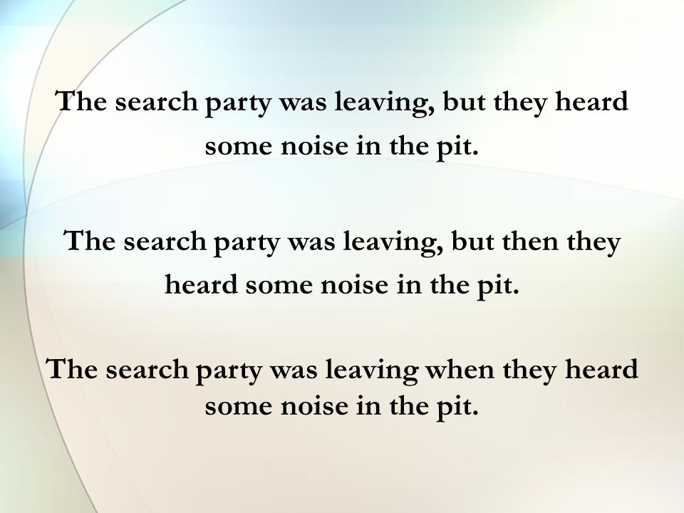 The search party was leaving, but they heard some noise in the pit. The search party was leaving, but then they heard some noise in the pit. The searc