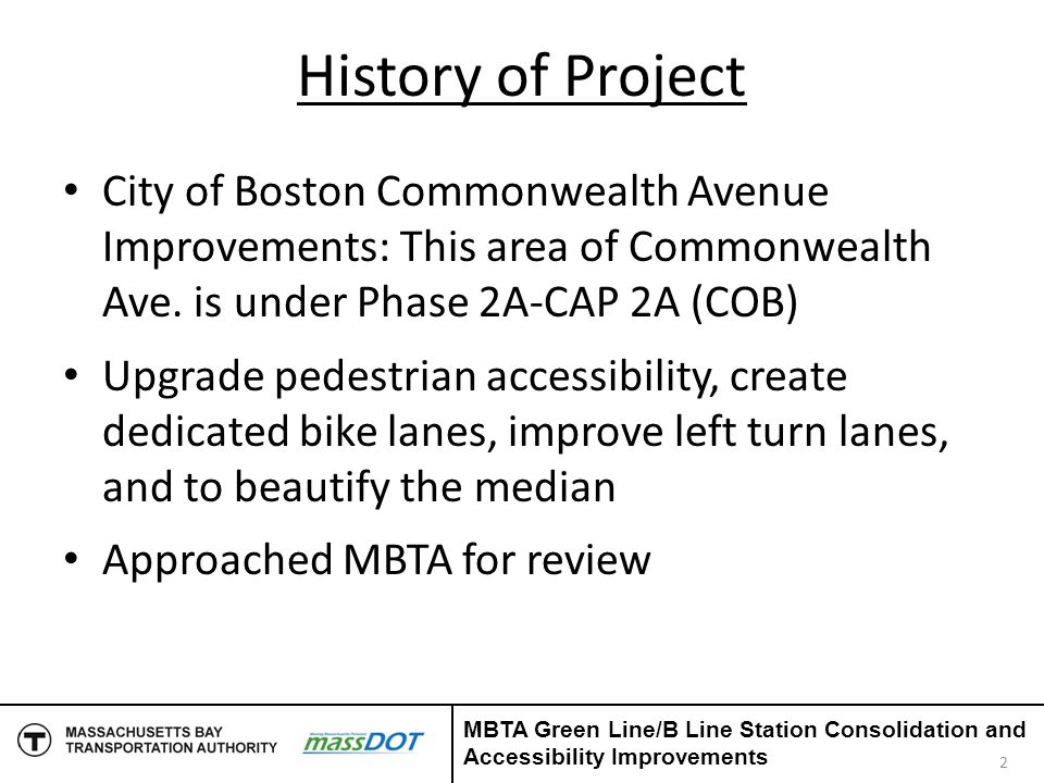 History of Project City of Boston Commonwealth Avenue Improvements: This area of Commonwealth Ave. is under Phase 2A-CAP 2A (COB) Upgrade pedestrian a