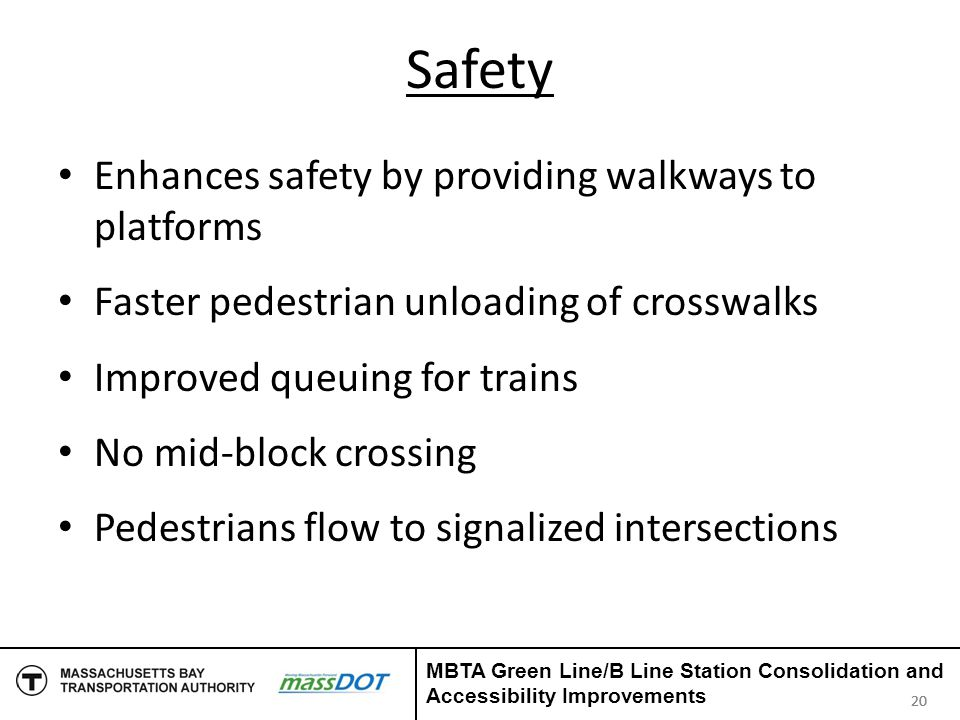 Safety Enhances safety by providing walkways to platforms Faster pedestrian unloading of crosswalks Improved queuing for trains No mid-block crossing