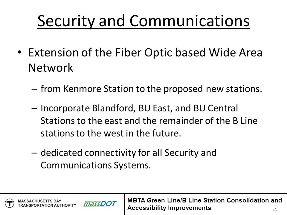 Security and Communications Extension of the Fiber Optic based Wide Area Network – from Kenmore Station to the proposed new stations. – Incorporate Bl