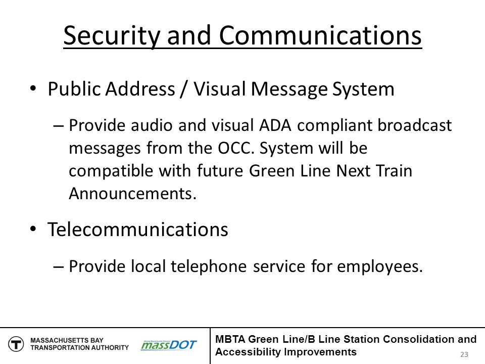 Security and Communications Public Address / Visual Message System – Provide audio and visual ADA compliant broadcast messages from the OCC. System wi