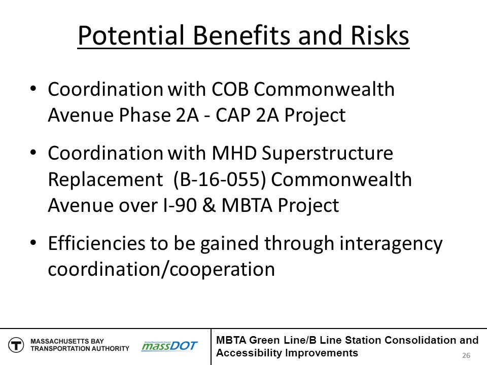 Potential Benefits and Risks Coordination with COB Commonwealth Avenue Phase 2A - CAP 2A Project Coordination with MHD Superstructure Replacement (B-1