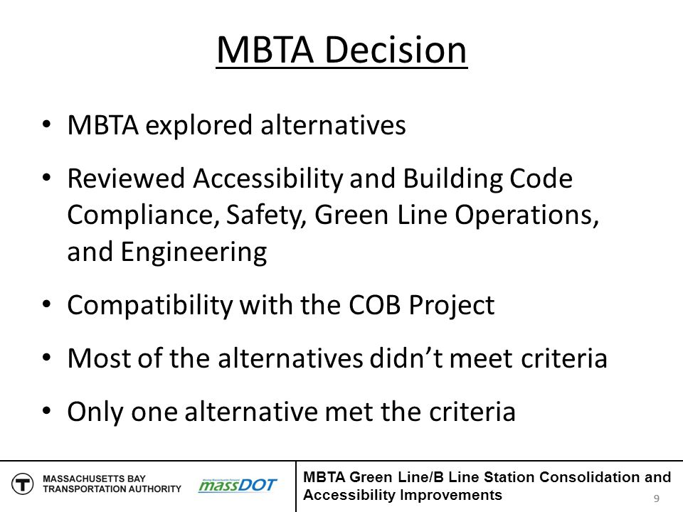 Preferred Option Scope Consolidates Babcock and Pleasant Street Stations Consolidates St Paul and BU West Stations Advantages Consolidates four stations down to two stations Achieves accessibility, improved safety and customer service Favorable to design and construction Stations centrally located Meets code requirements including space for mobile lifts and to provide 150 feet of canopy on each platform 10 MBTA Green Line/B Line Station Consolidation and Accessibility Improvements
