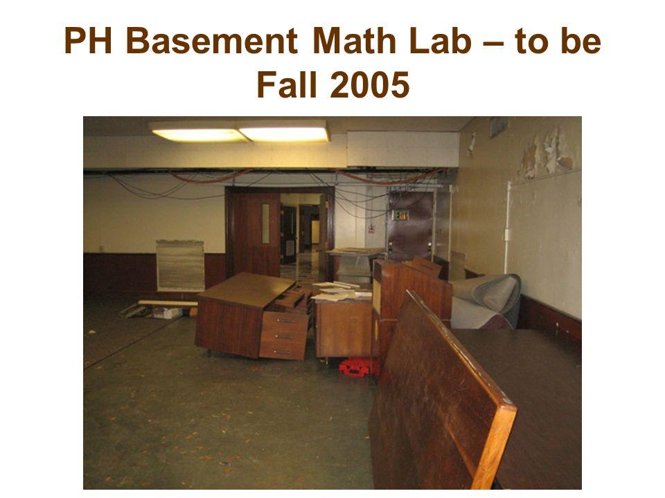 PH Basement Math Lab – to be Fall 2005