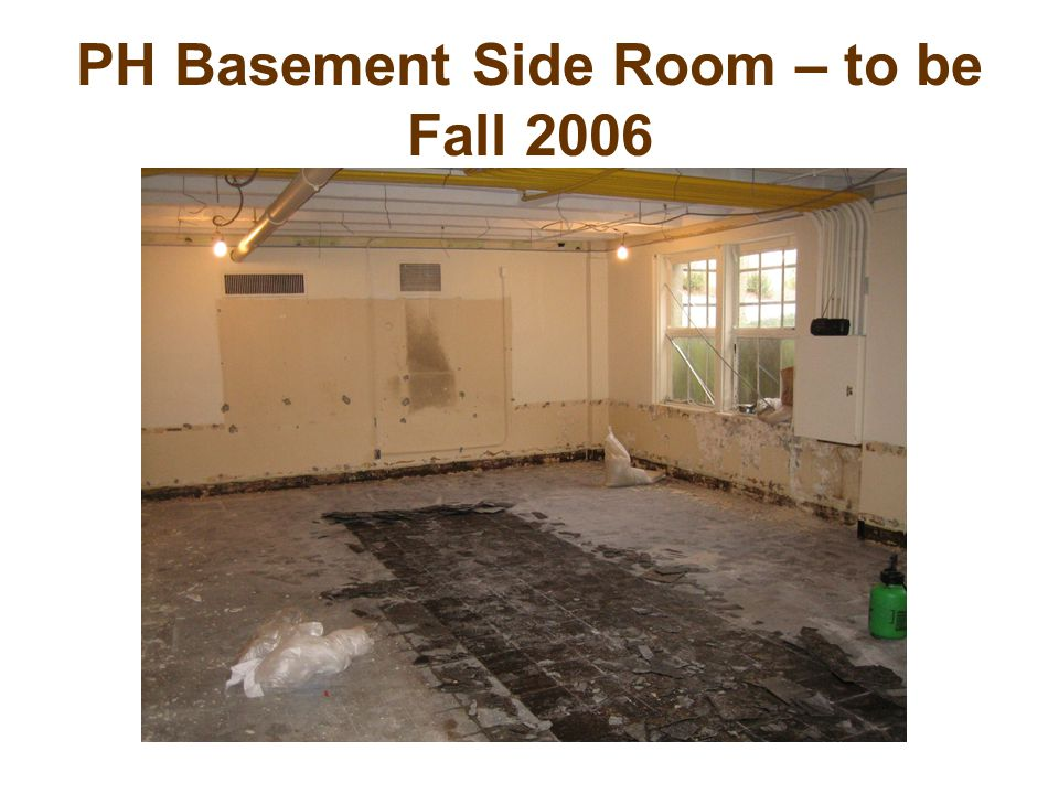 PH Basement Side Room – to be Fall 2006