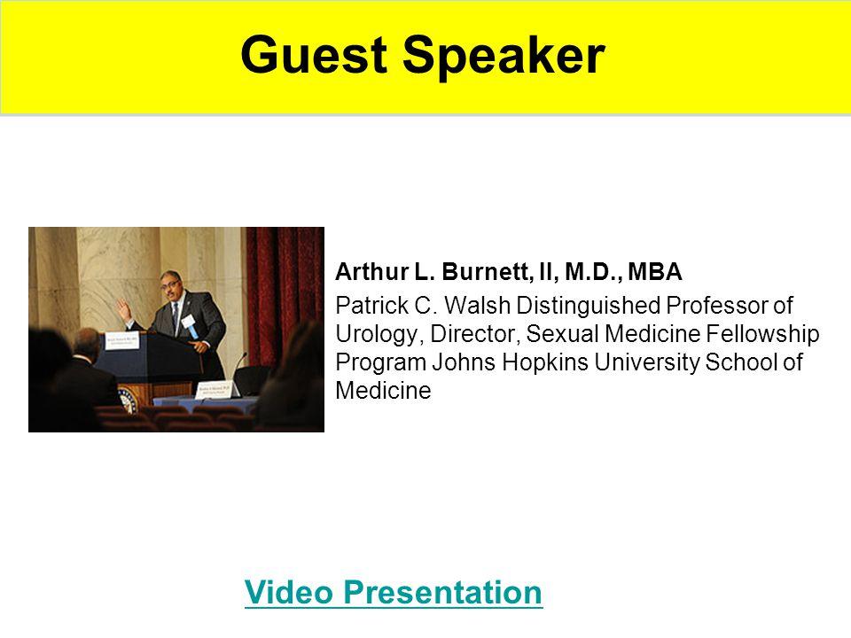 Guest Speaker Arthur L. Burnett, II, M.D., MBA Patrick C.