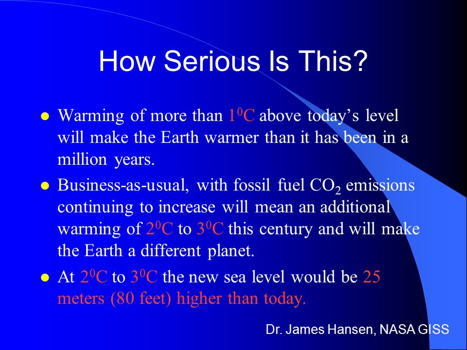 Dr. James Hansen, NASA GISS How Serious Is This.