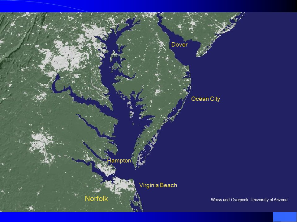 Virginia Beach Norfolk Ocean City Hampton Dover Weiss and Overpeck, University of Arizona