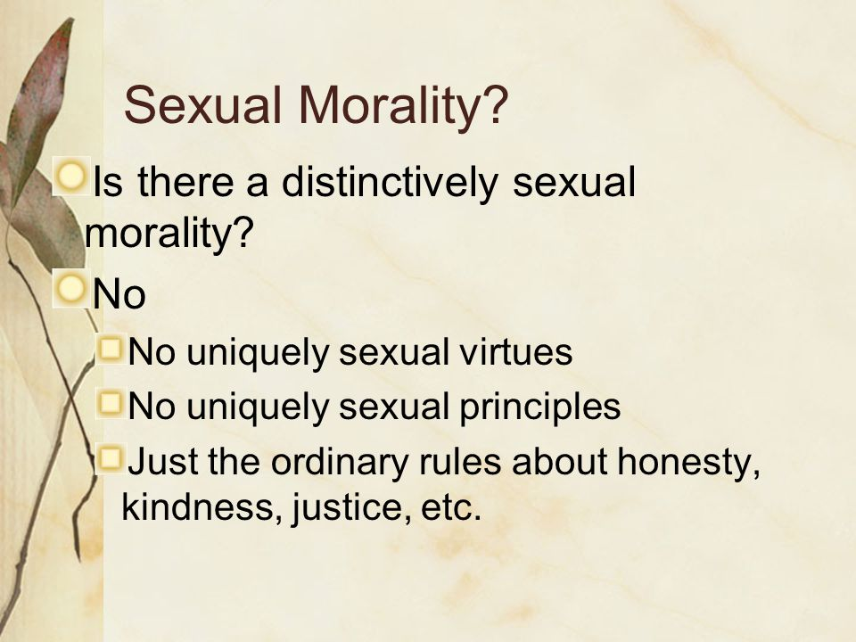 Sexual Morality. Is there a distinctively sexual morality.