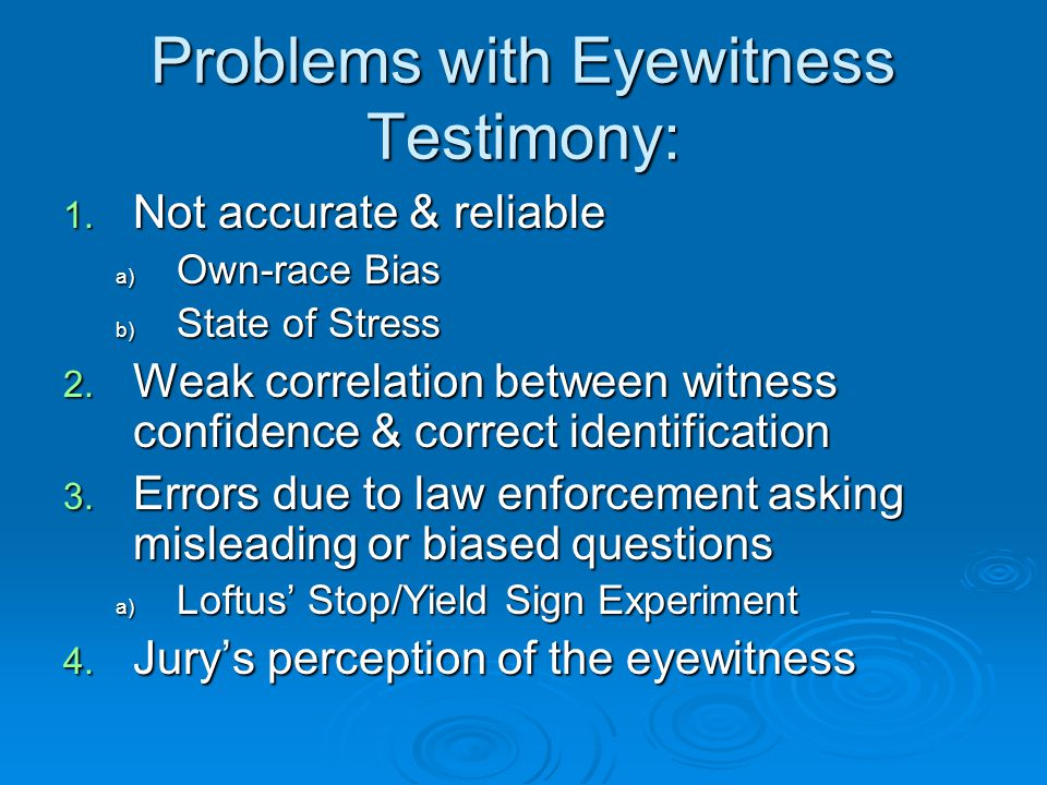 Problems with Eyewitness Testimony: 1.