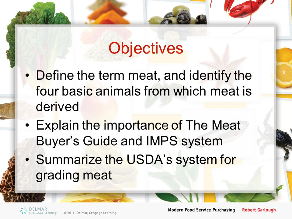 Lamb Most lamb is from animals less than one year old Five grades available –Prime and Choice available for retail sale –Good, Utility and Cull are used for food processing Mutton is meat from older lambs