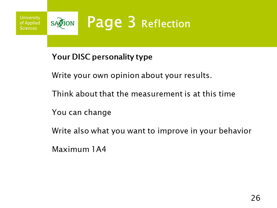 Page 3 Reflection Your DISC personality type Write your own opinion about your results.