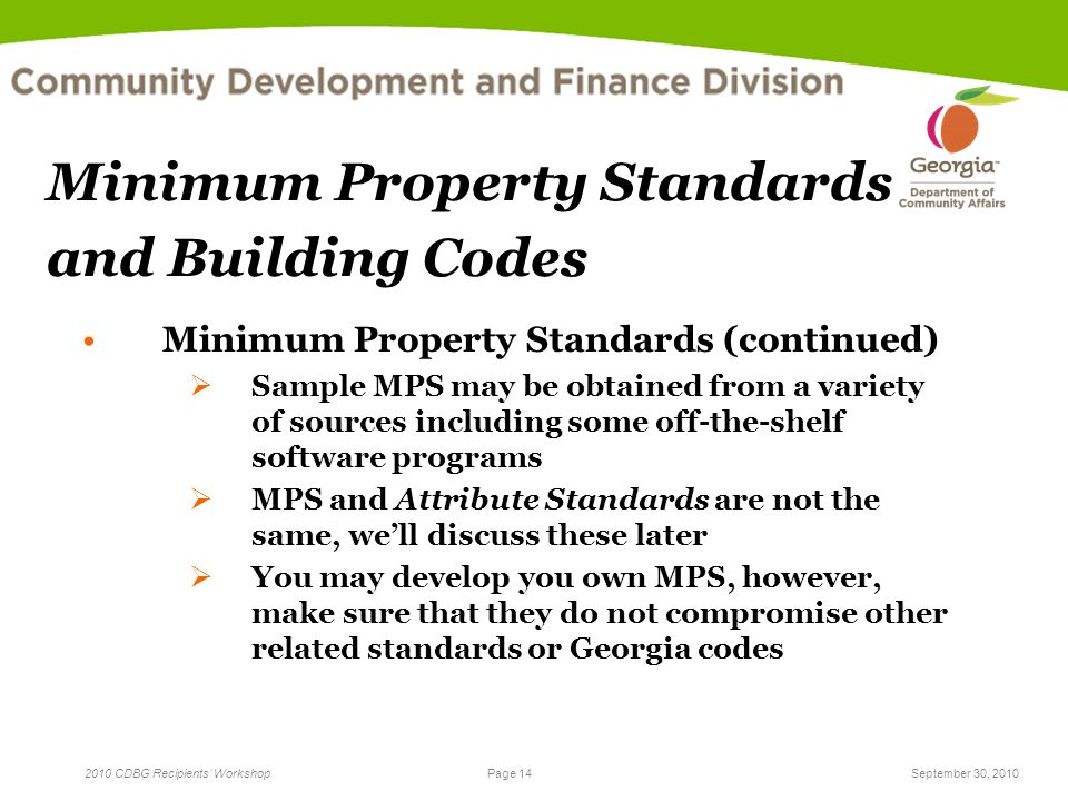 Page 14 2010 CDBG Recipients' WorkshopSeptember 30, 2010 Minimum Property Standards and Building Codes Minimum Property Standards (continued)  Sample