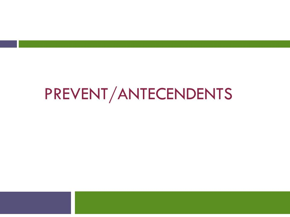 PREVENT/ANTECENDENTS