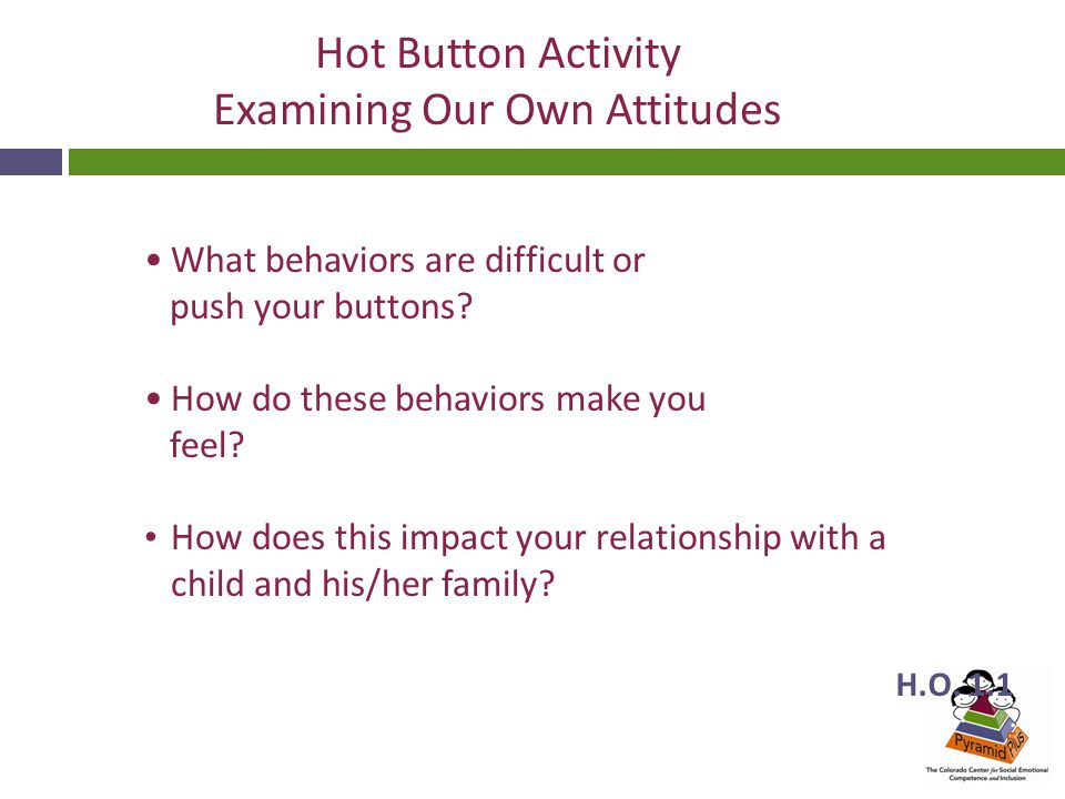 What behaviors are difficult or push your buttons.