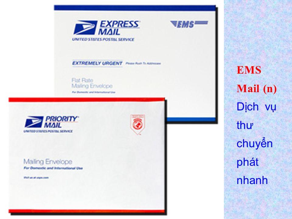EMS Mail (n) Dịch vụ thư chuyển phát nhanh