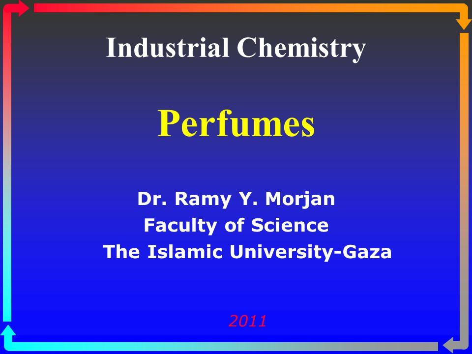 Industrial Chemistry Perfumes Dr.Ramy Y.
