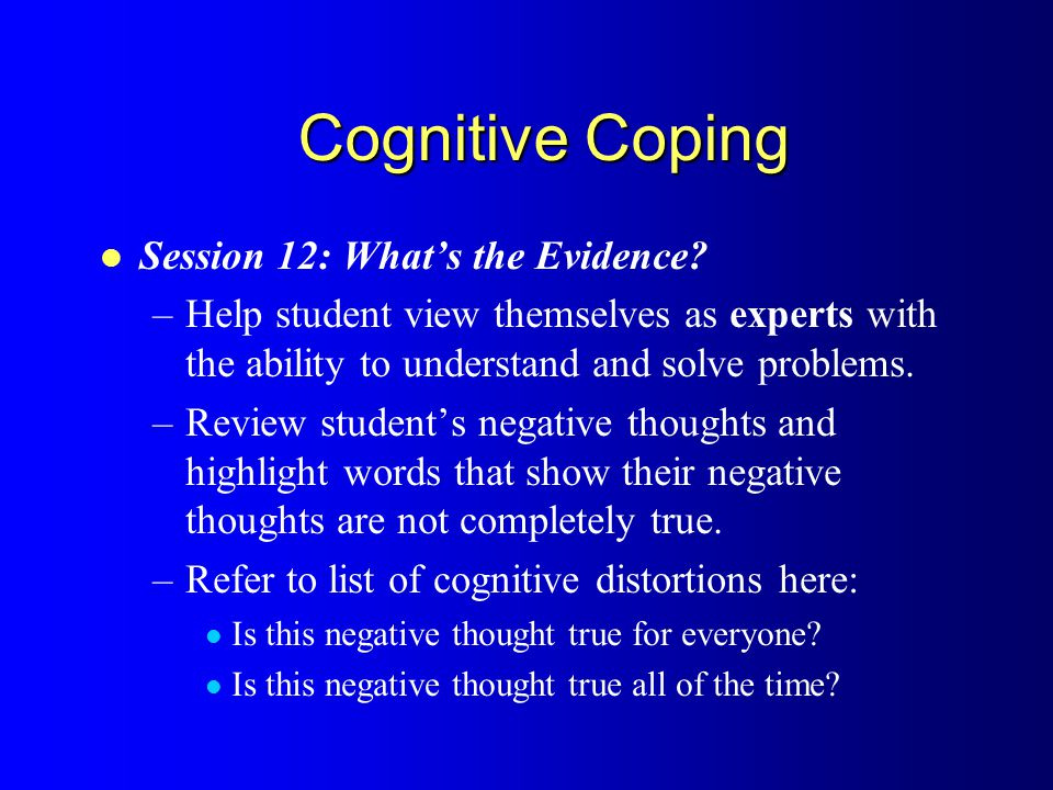 Cognitive Coping Session 12: What's the Evidence.