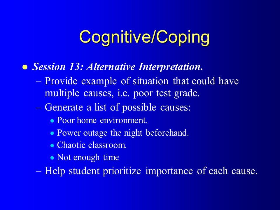 Cognitive/Coping Session 13: Alternative Interpretation.