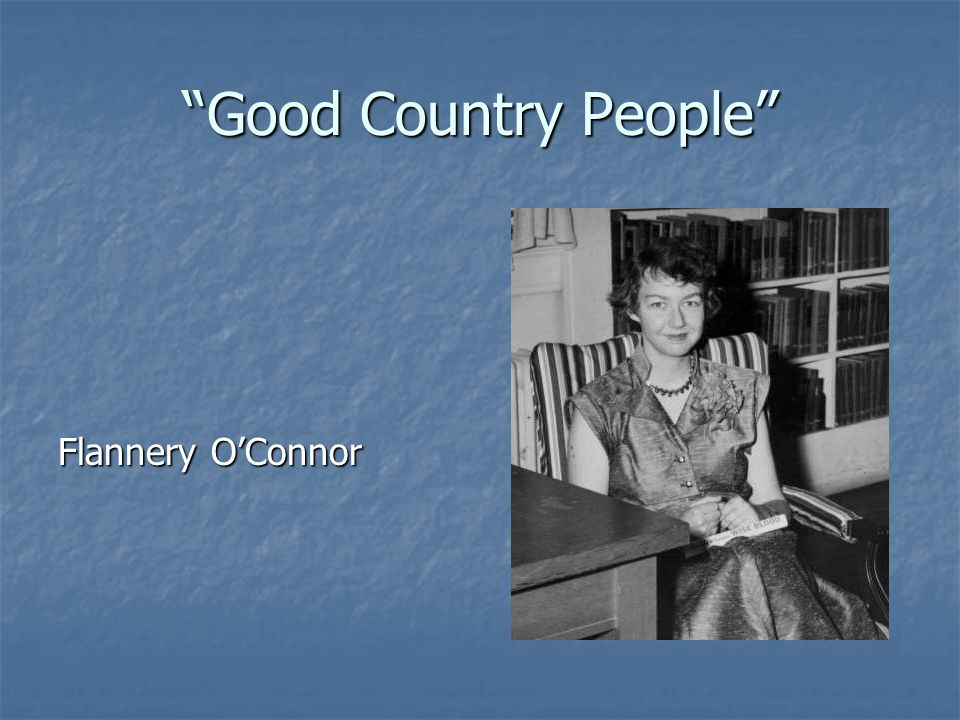Good Country People Flannery O'Connor
