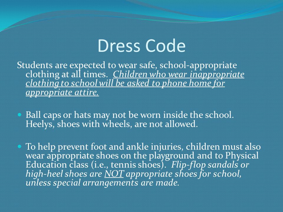 Dress Code Students are expected to wear safe, school-appropriate clothing at all times.