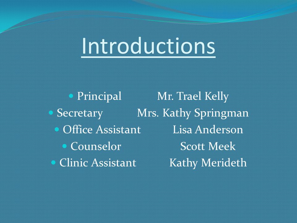 Introductions PrincipalMr.Trael Kelly SecretaryMrs.