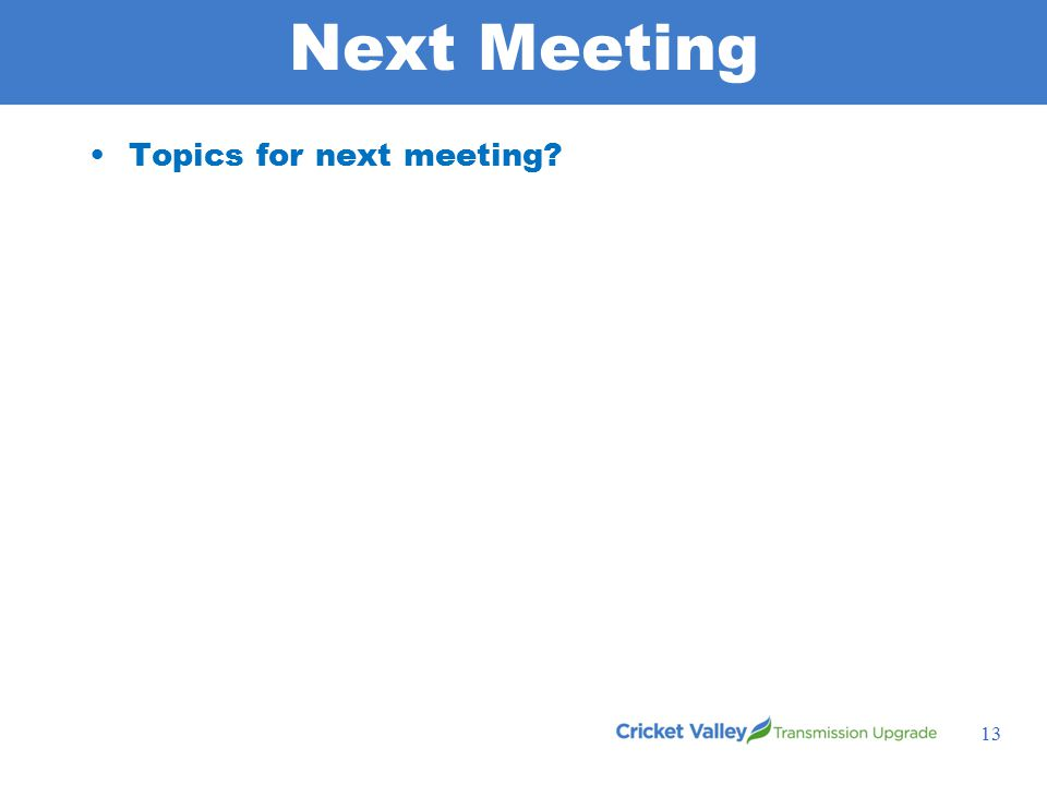 Next Meeting Topics for next meeting 13