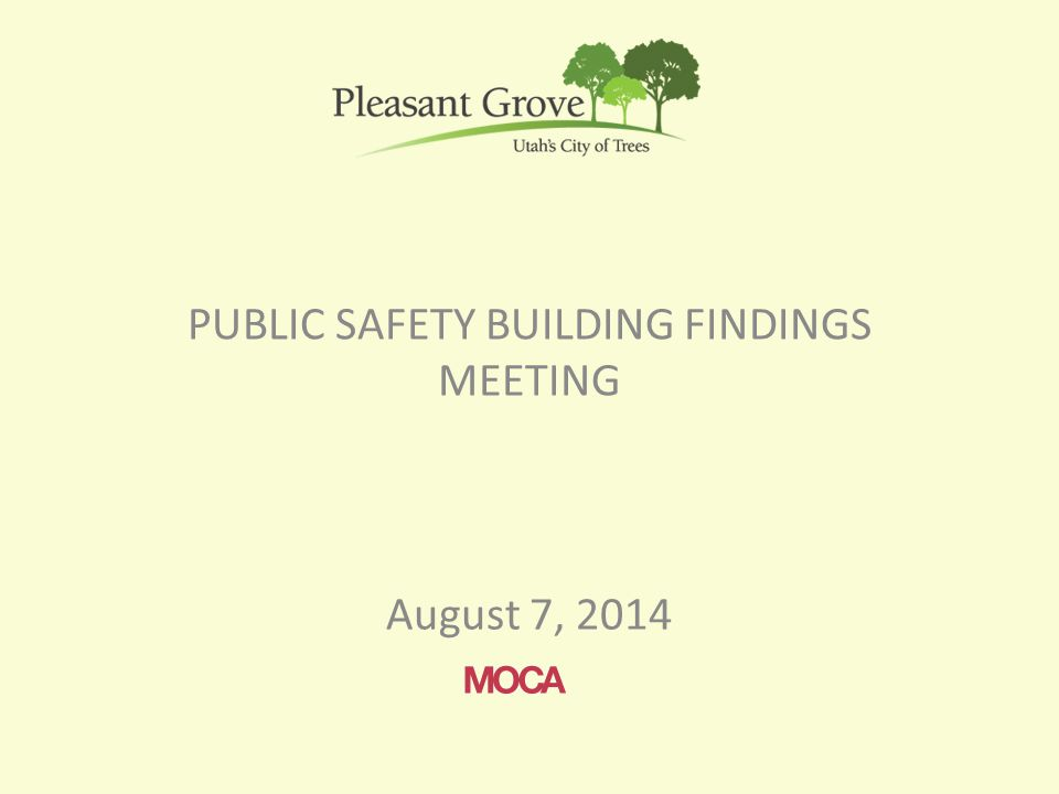 PUBLIC SAFETY BUILDING FINDINGS MEETING August 7, 2014