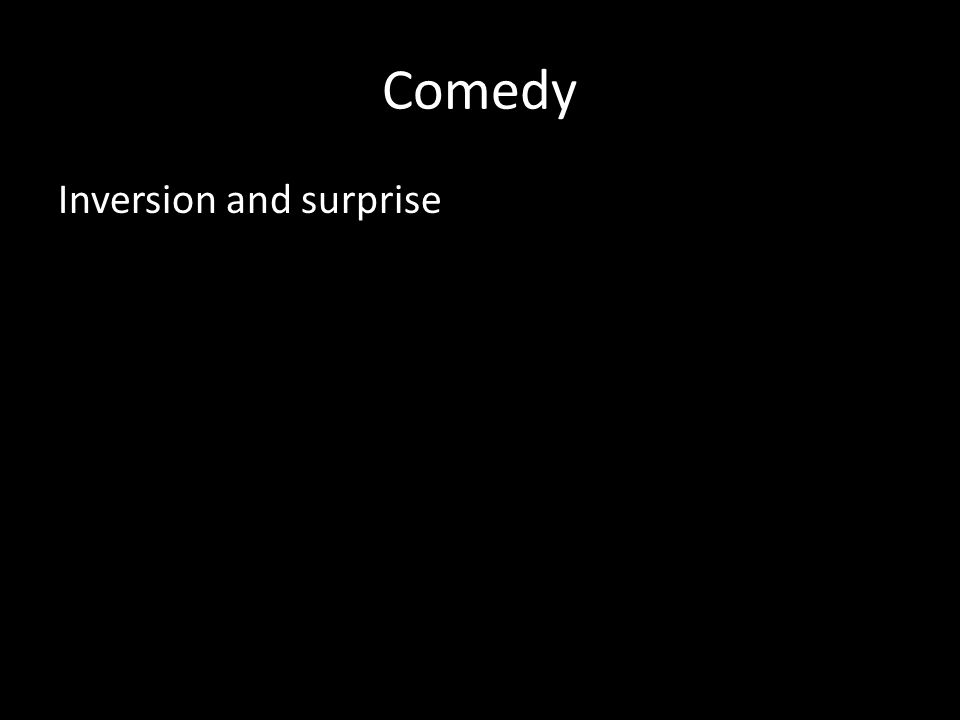 Comedy Inversion and surprise