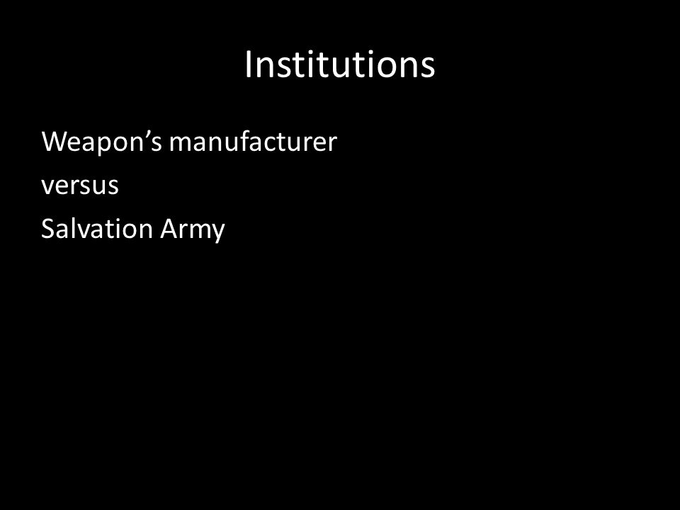 Institutions Weapon's manufacturer versus Salvation Army