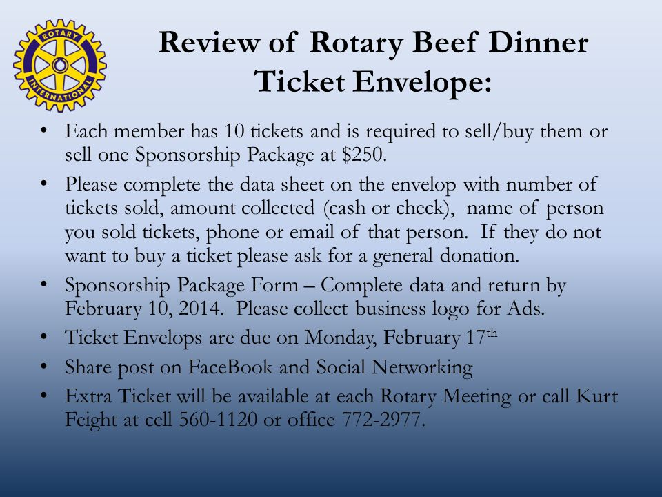Review of Rotary Beef Dinner Ticket Envelope: Each member has 10 tickets and is required to sell/buy them or sell one Sponsorship Package at $250.