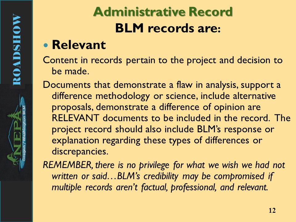ROADSHOW Administrative Record BLM records are : Relevant Content in records pertain to the project and decision to be made.