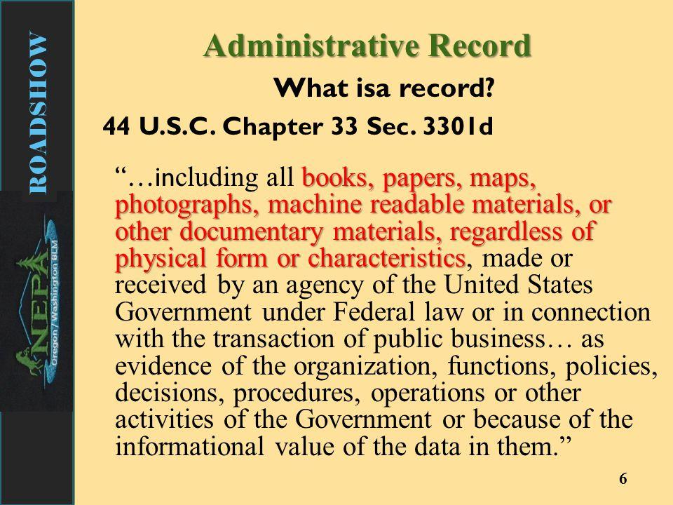 ROADSHOW 6 What isa record. 44 U.S.C. Chapter 33 Sec.