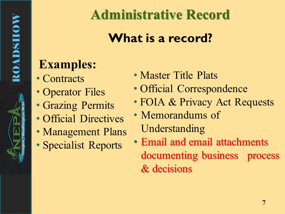 ROADSHOW 7 AdministrativeRecord Administrative Record What is a record.