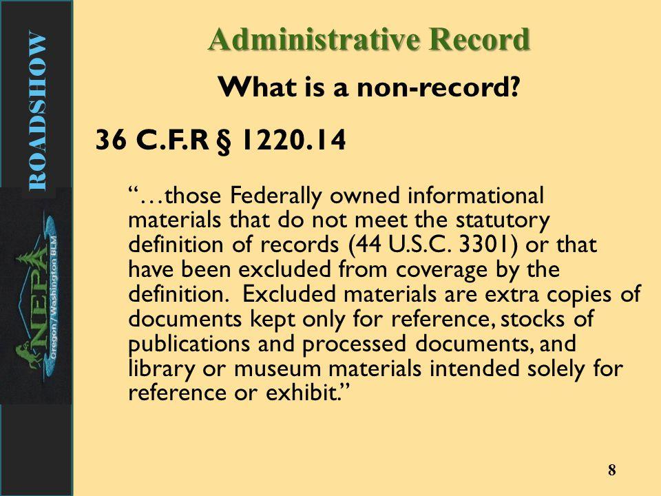 ROADSHOW 9 Administrative Record What is a non-record.
